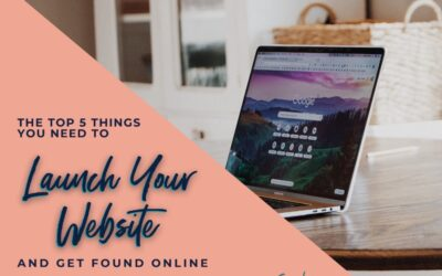 The Top 5 Things You Need To Launch Your Website and Get Found Online